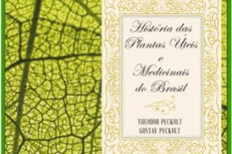 História das plantas úteis e medicinais do Brasil
